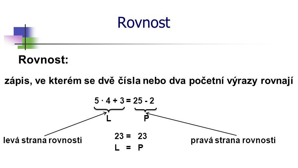 zápis, ve kterém se dvě čísla nebo dva početní výrazy rovnají
