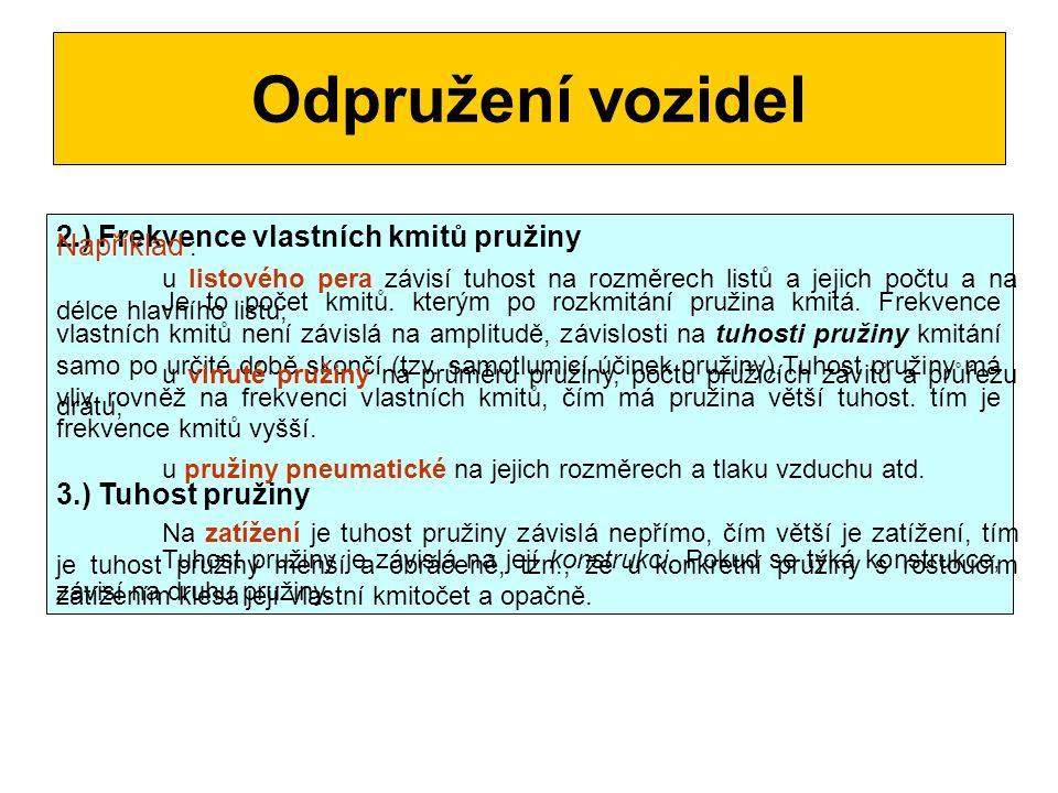 Odpružení vozidel 2.) Frekvence vlastních kmitů pružiny Například :