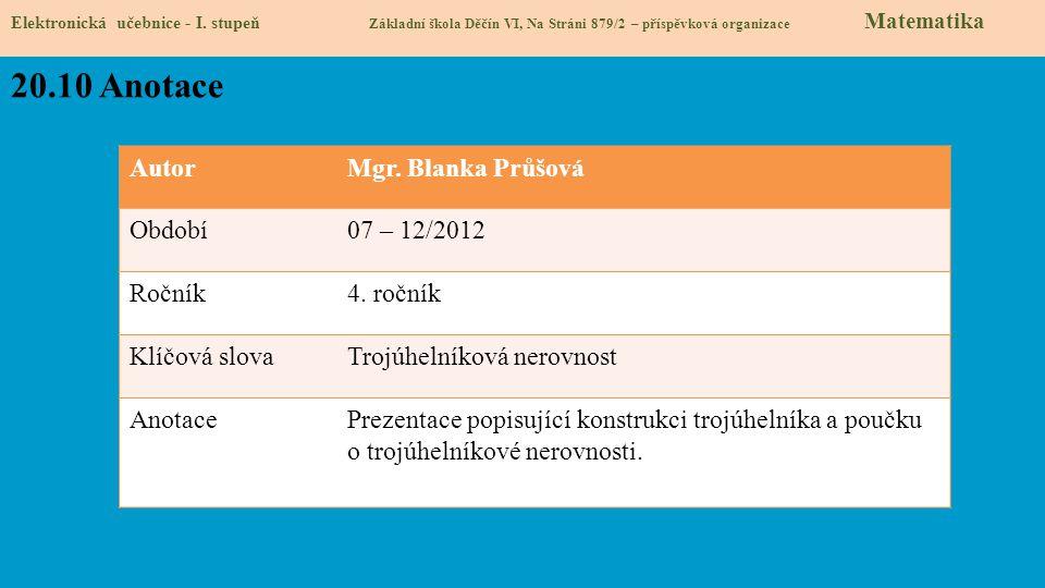 20.10 Anotace Autor Mgr. Blanka Průšová Období 07 – 12/2012 Ročník