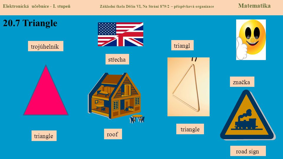 20.7 Triangle triangl trojúhelník střecha značka triangle roof