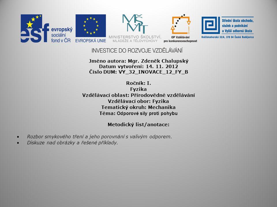 Jméno autora: Mgr. Zdeněk Chalupský Datum vytvoření: 14. 11. 2012