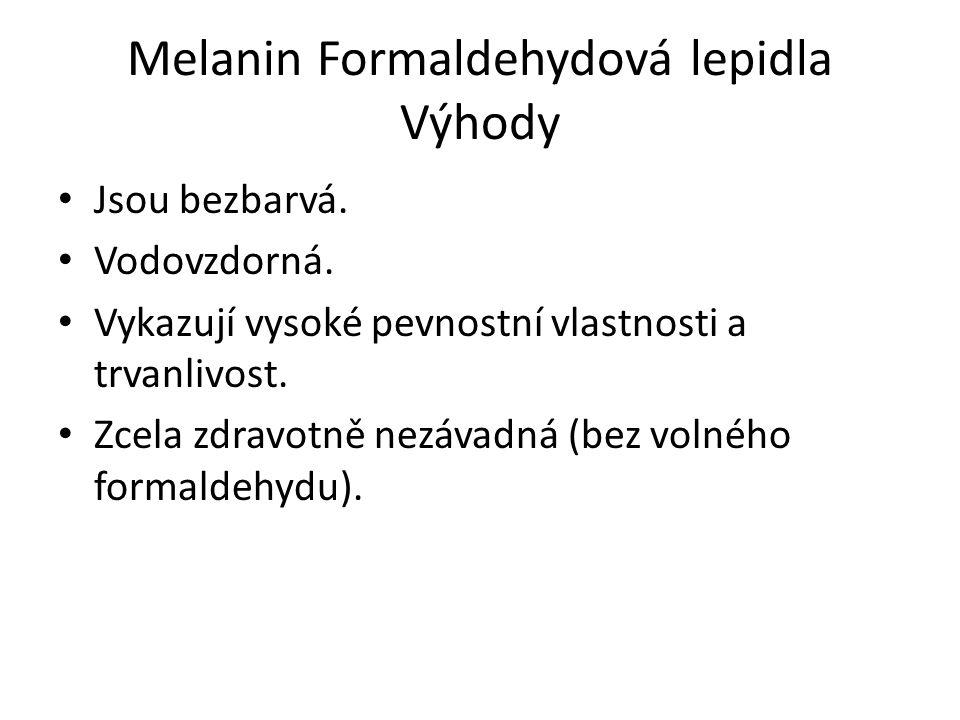 Melanin Formaldehydová lepidla Výhody