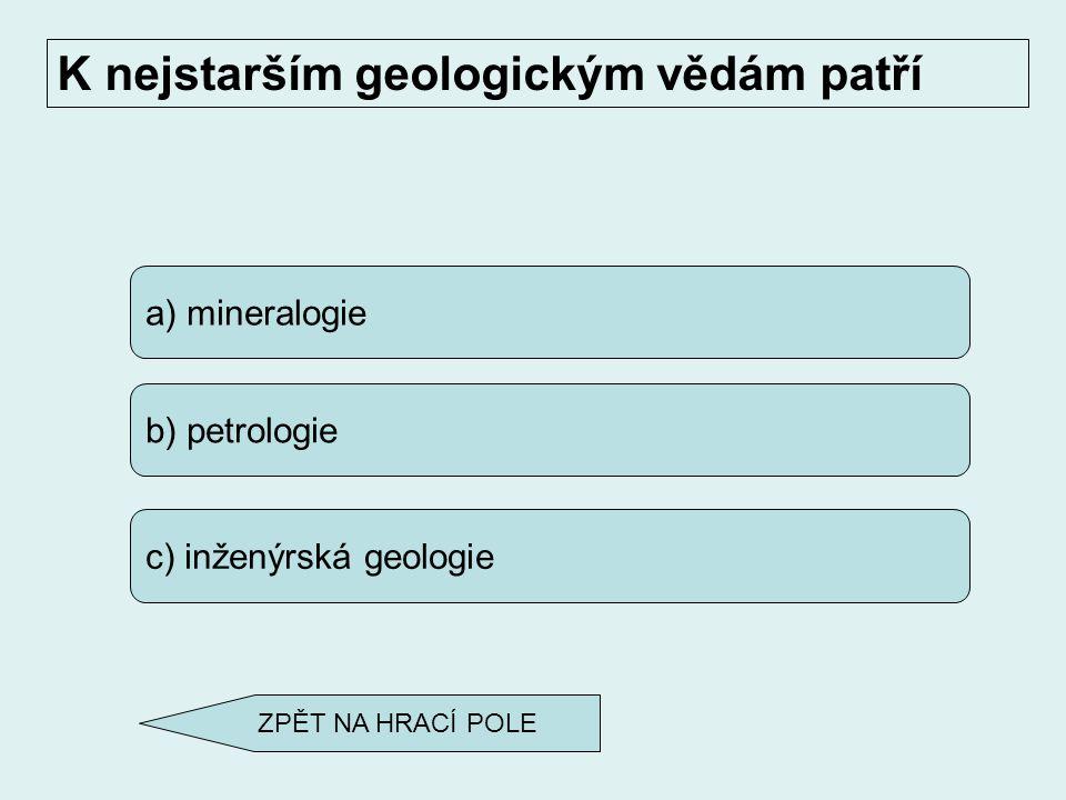 K nejstarším geologickým vědám patří