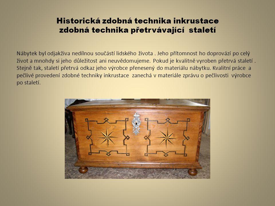 Historická zdobná technika inkrustace zdobná technika přetrvávající staletí
