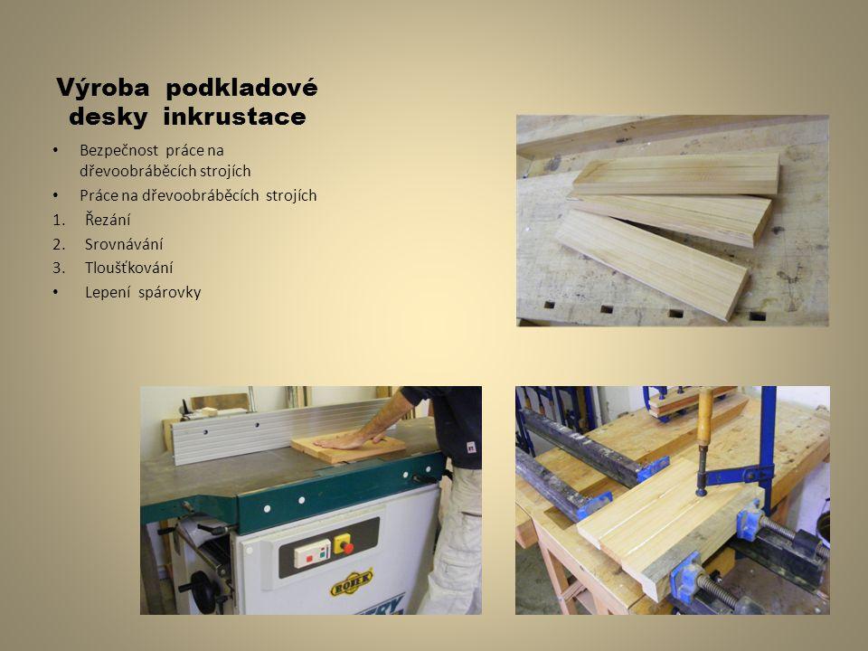 Výroba podkladové desky inkrustace
