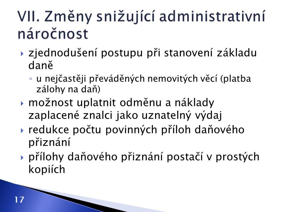 VII. Změny snižující administrativní náročnost