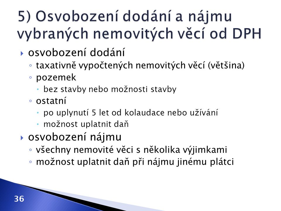 5) Osvobození dodání a nájmu vybraných nemovitých věcí od DPH