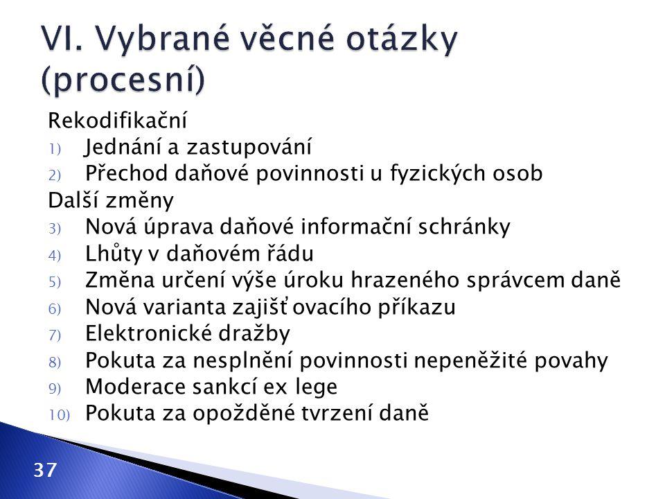 VI. Vybrané věcné otázky (procesní)