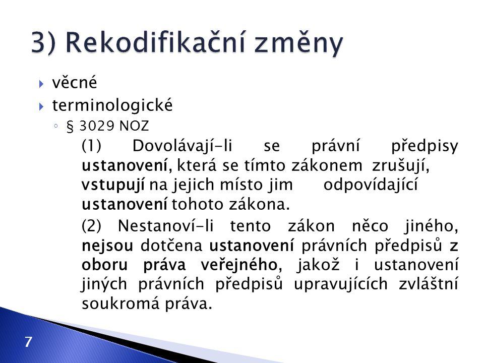 3) Rekodifikační změny věcné terminologické