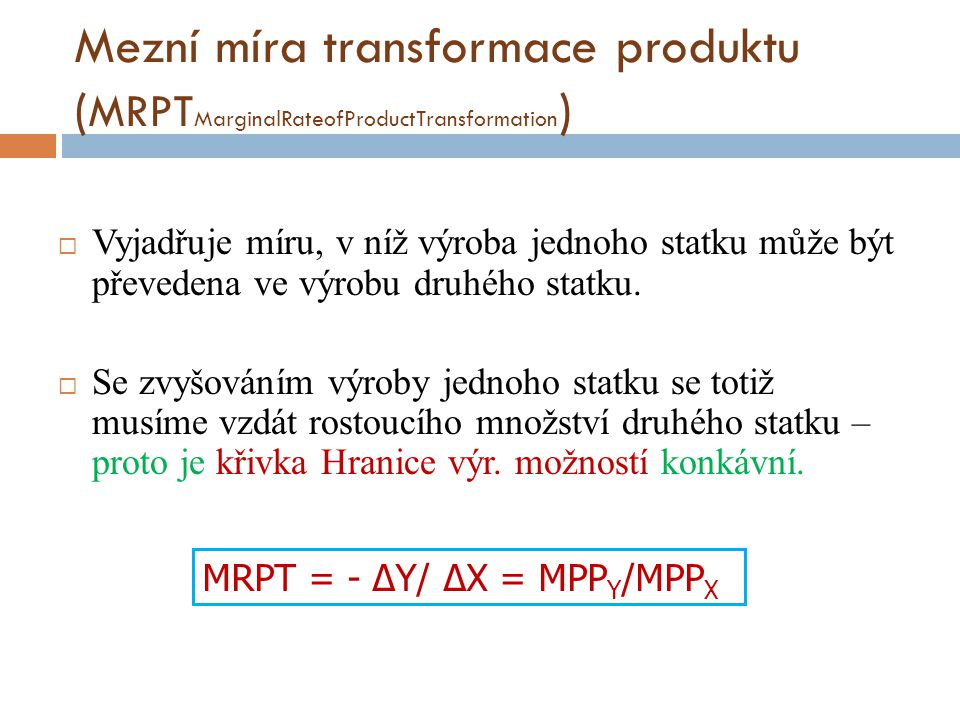 Mezní míra transformace produktu (MRPTMarginalRateofProductTransformation)