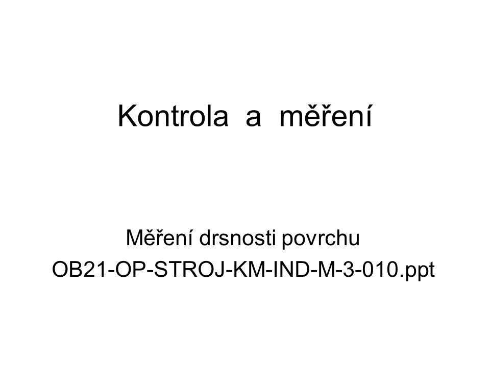 Měření drsnosti povrchu OB21-OP-STROJ-KM-IND-M-3-010.ppt
