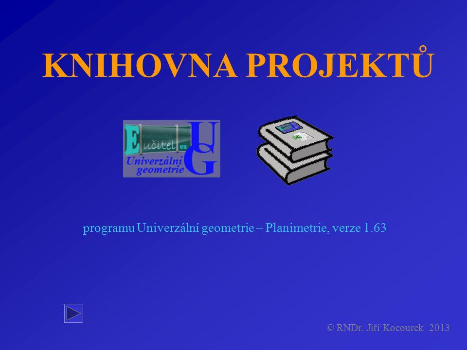 KNIHOVNA PROJEKTŮ programu Univerzální geometrie – Planimetrie, verze 1.63.