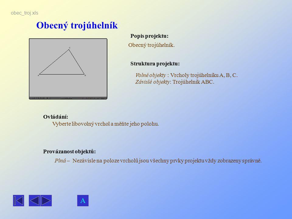 Obecný trojúhelník A Popis projektu: Obecný trojúhelník.