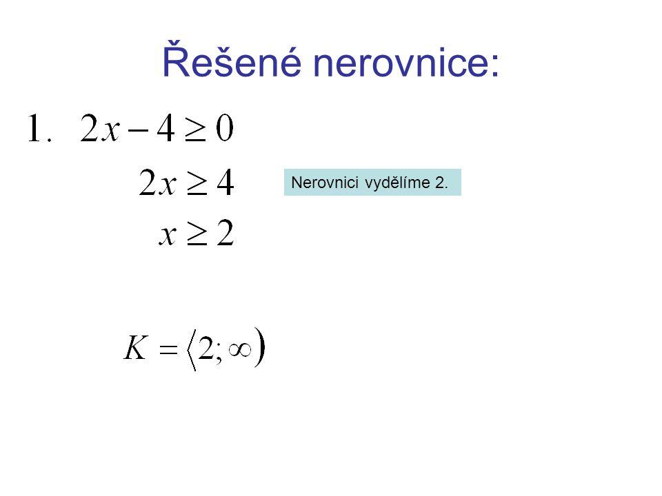 Řešené nerovnice: Nerovnici vydělíme 2.