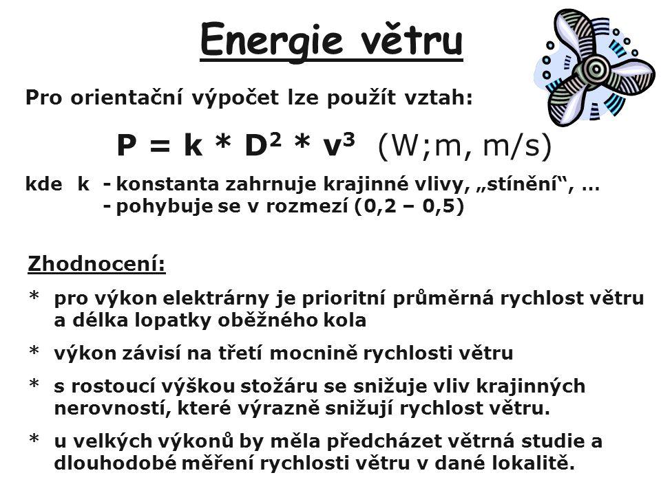 Energie větru P = k * D2 * v3 (W;m, m/s)