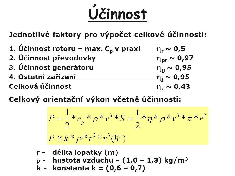 Účinnost Jednotlivé faktory pro výpočet celkové účinnosti: