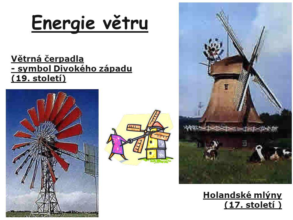 Energie větru Větrná čerpadla - symbol Divokého západu (19. století)