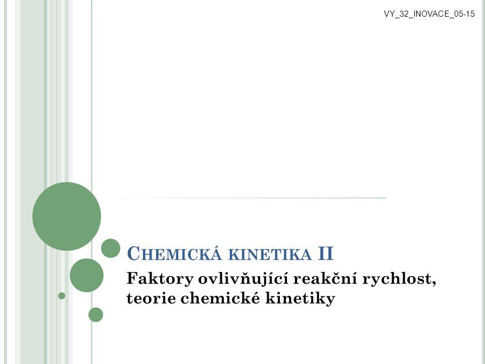 Faktory ovlivňující reakční rychlost, teorie chemické kinetiky
