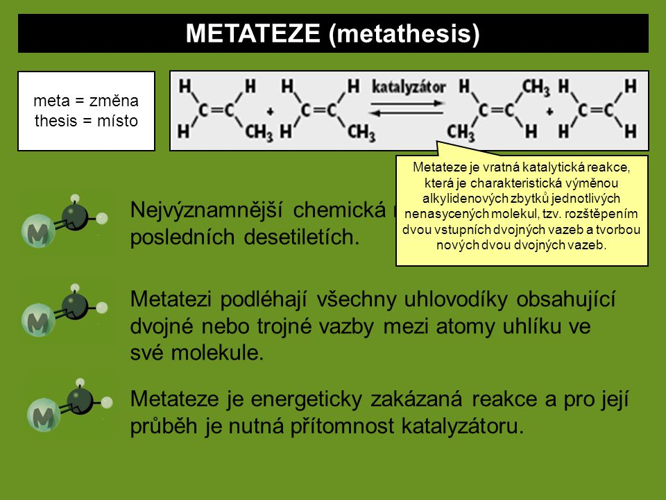 METATEZE (metathesis)