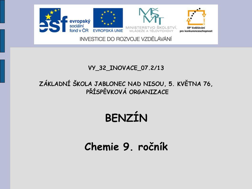 BENZÍN Chemie 9. ročník VY_32_INOVACE_07.2/13