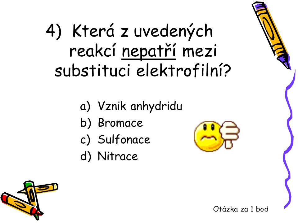 4) Která z uvedených reakcí nepatří mezi substituci elektrofilní