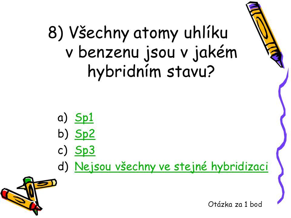 8) Všechny atomy uhlíku v benzenu jsou v jakém hybridním stavu