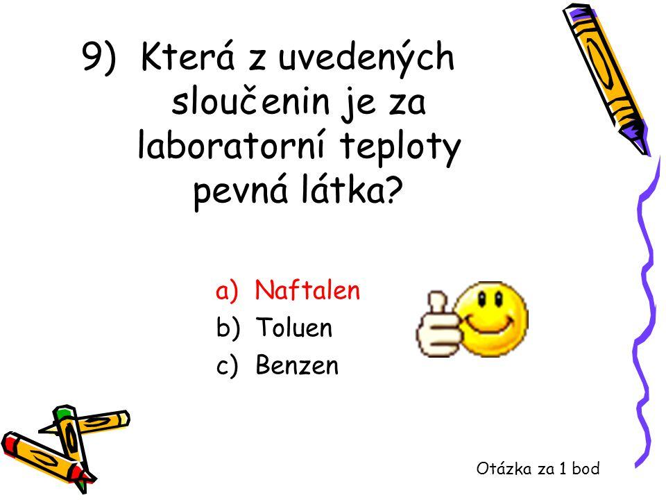 9) Která z uvedených sloučenin je za laboratorní teploty pevná látka