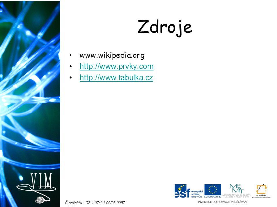 Zdroje www.wikipedia.org http://www.prvky.com http://www.tabulka.cz