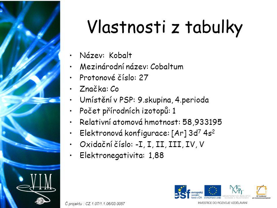 Vlastnosti z tabulky Název: Kobalt Mezinárodní název: Cobaltum