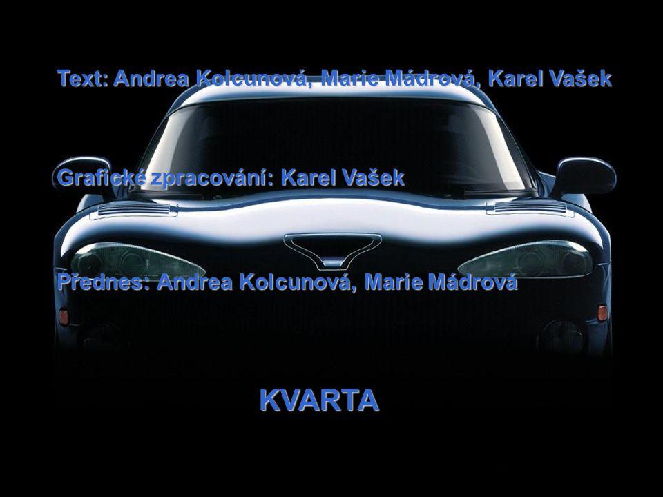 KVARTA Text: Andrea Kolcunová, Marie Mádrová, Karel Vašek