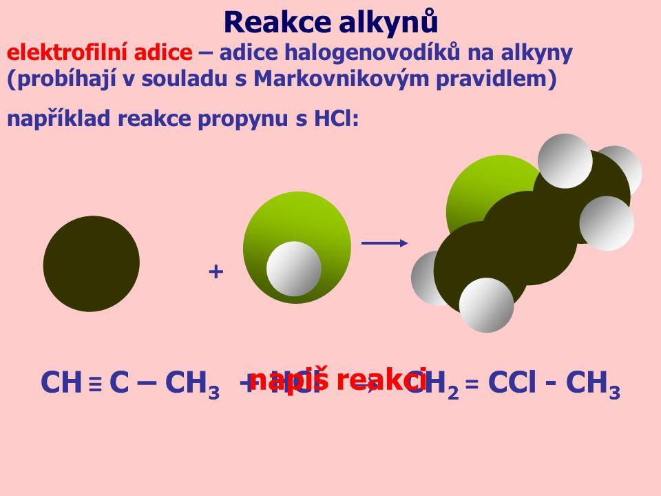 CH ≡ C – CH3 + HCl  CH2 = CCl - CH3