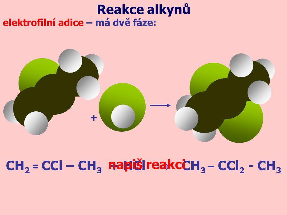 CH2 = CCl – CH3 + HCl  CH3 – CCl2 - CH3