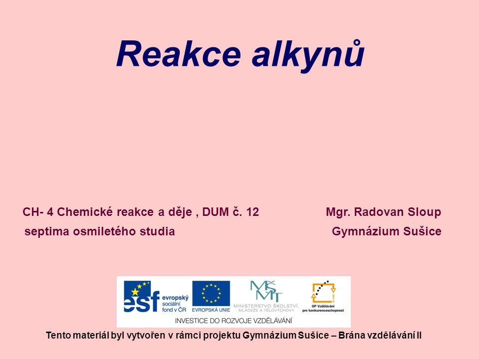Reakce alkynů CH- 4 Chemické reakce a děje , DUM č. 12
