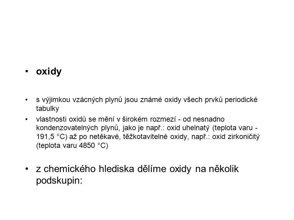z chemického hlediska dělíme oxidy na několik podskupin: