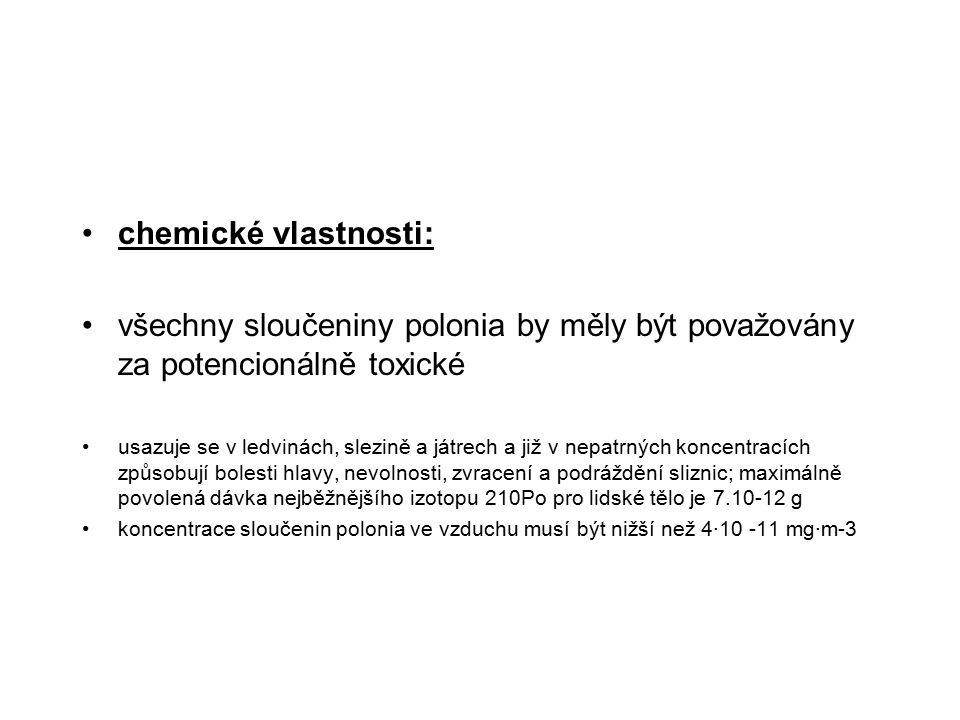 chemické vlastnosti: všechny sloučeniny polonia by měly být považovány za potencionálně toxické.