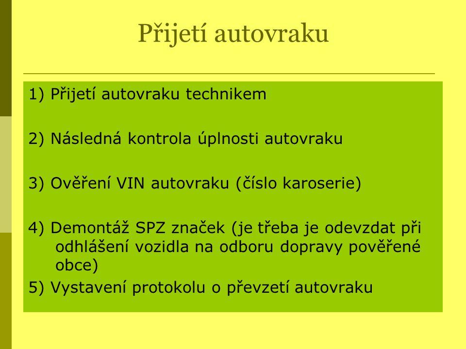 Přijetí autovraku 1) Přijetí autovraku technikem