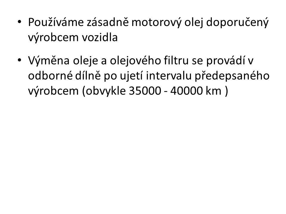 Používáme zásadně motorový olej doporučený výrobcem vozidla