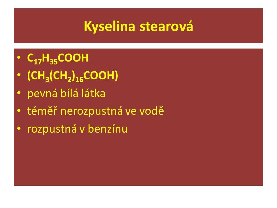 Kyselina stearová C17H35COOH (CH3(CH2)16COOH) pevná bílá látka