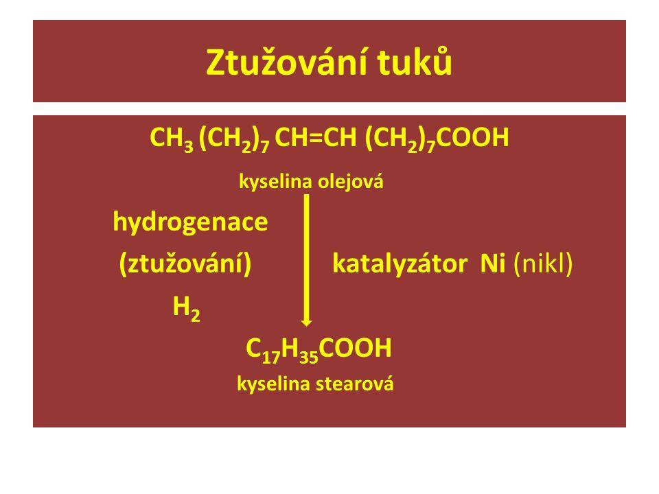 Ztužování tuků CH3 (CH2)7 CH=CH (CH2)7COOH kyselina olejová