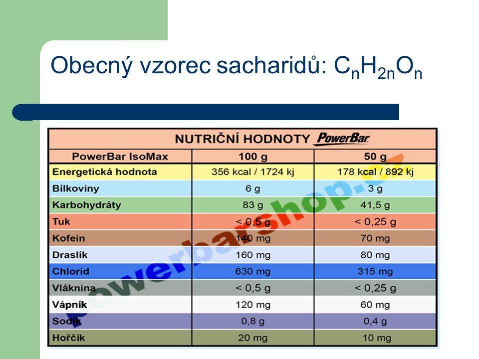 Obecný vzorec sacharidů: CnH2nOn