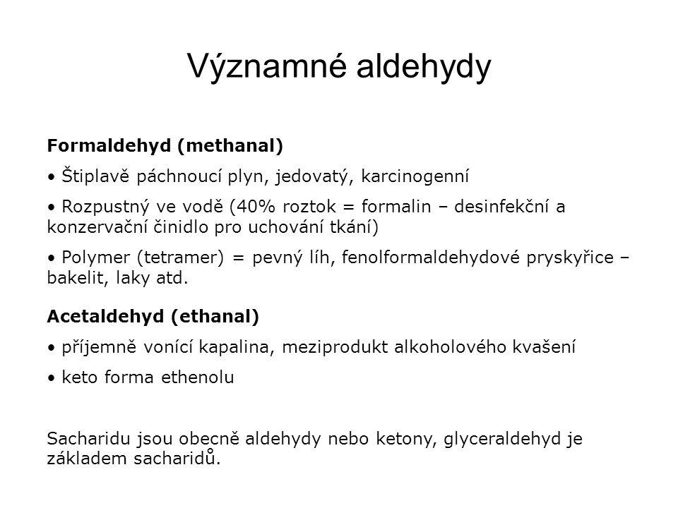 Významné aldehydy Formaldehyd (methanal)