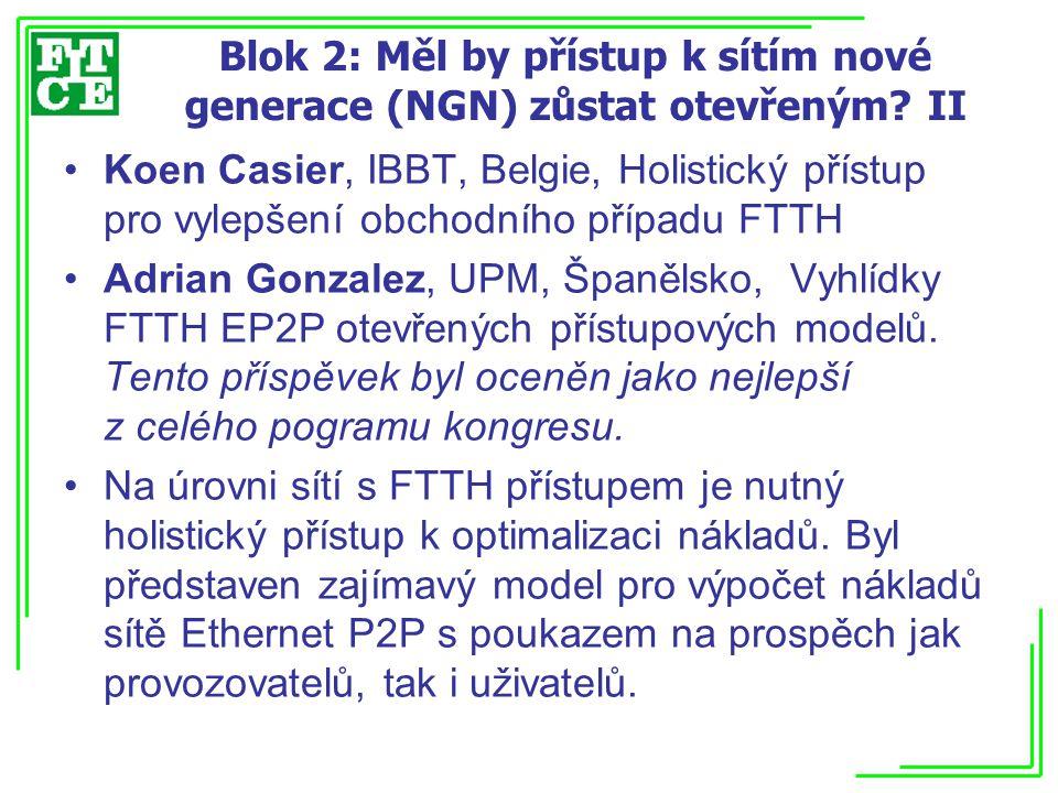 Blok 2: Měl by přístup k sítím nové generace (NGN) zůstat otevřeným II