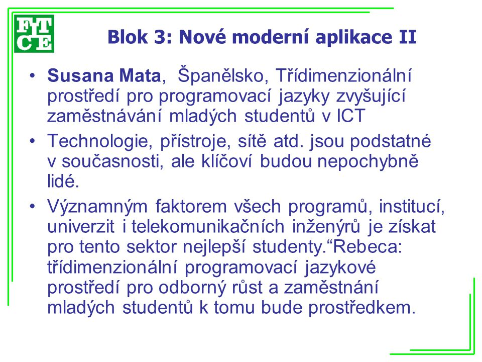 Blok 3: Nové moderní aplikace II