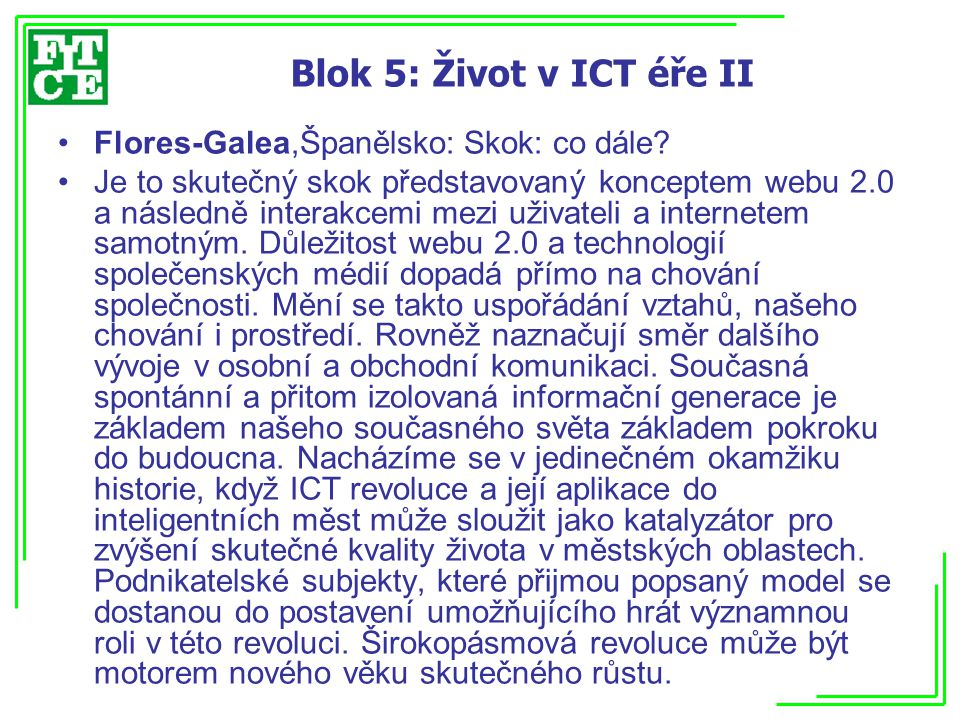 Blok 5: Život v ICT éře II Flores-Galea,Španělsko: Skok: co dále