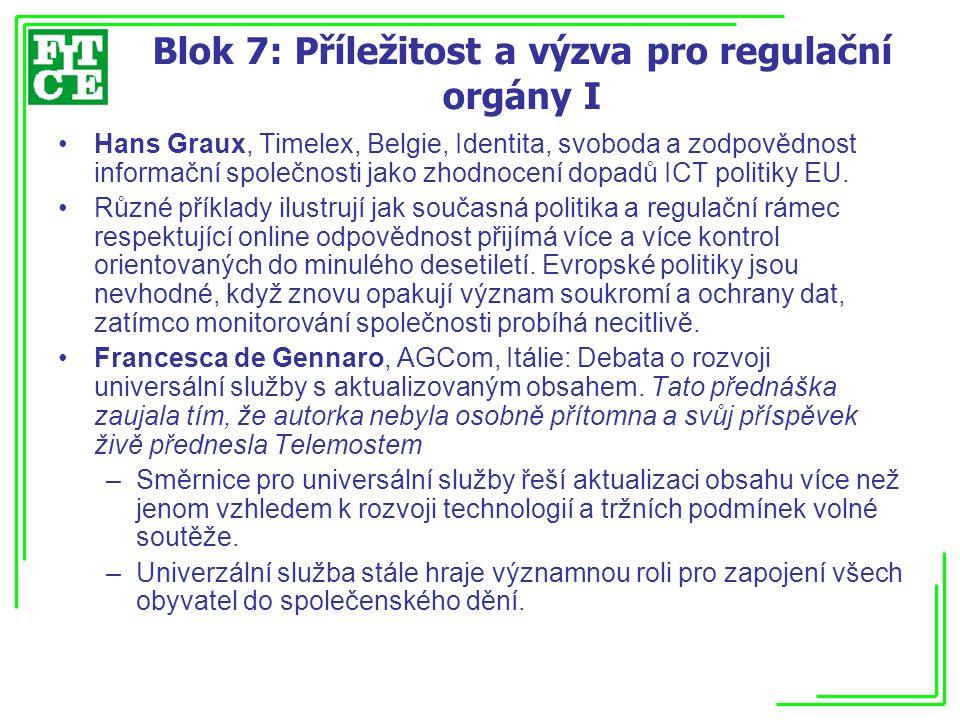Blok 7: Příležitost a výzva pro regulační orgány I