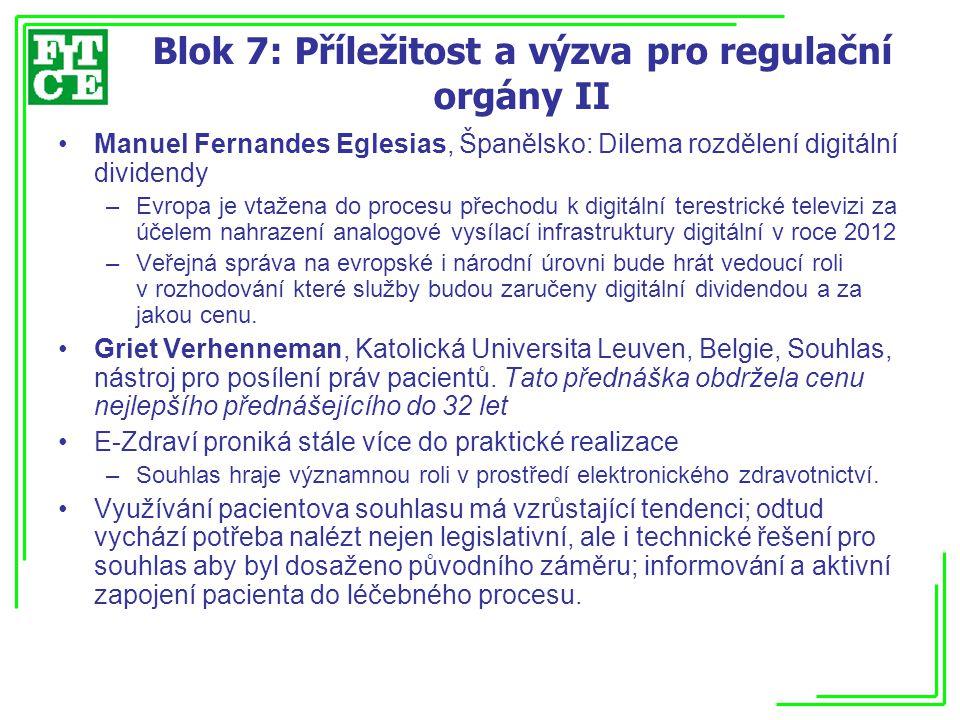 Blok 7: Příležitost a výzva pro regulační orgány II