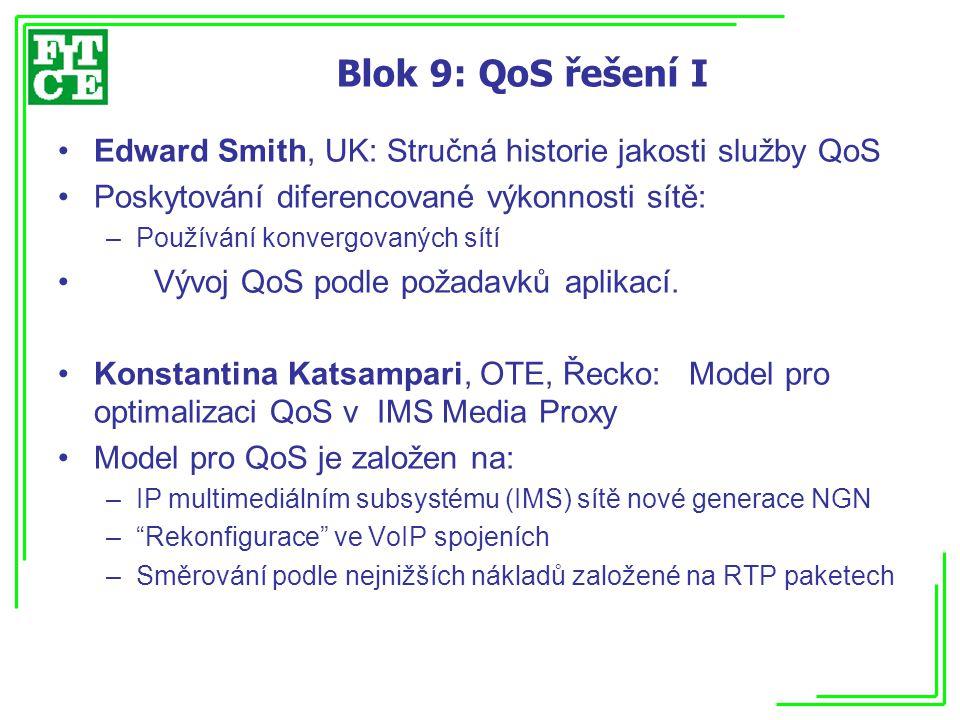Blok 9: QoS řešení I Edward Smith, UK: Stručná historie jakosti služby QoS. Poskytování diferencované výkonnosti sítě: