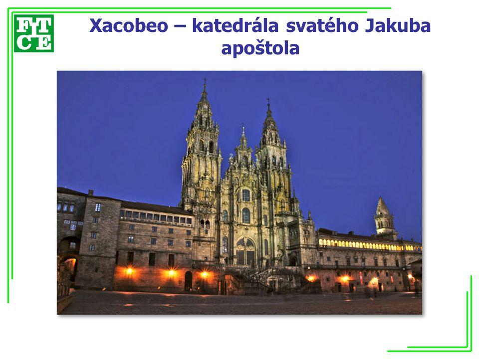 Xacobeo – katedrála svatého Jakuba apoštola