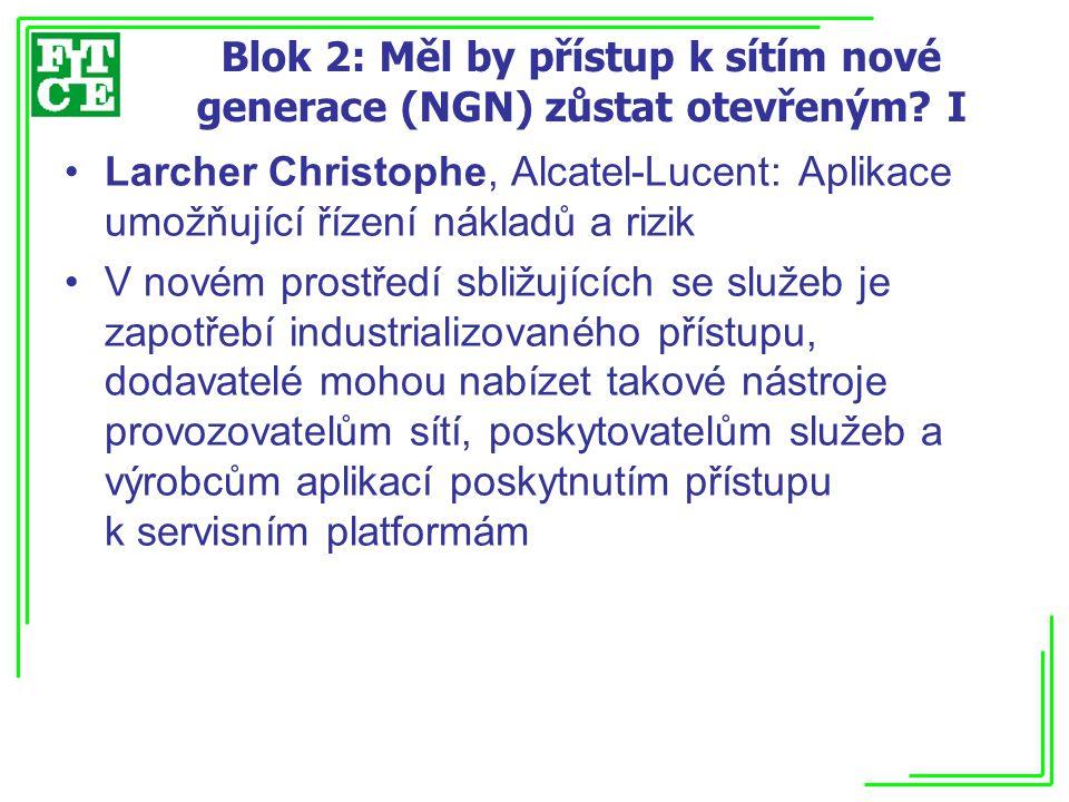Blok 2: Měl by přístup k sítím nové generace (NGN) zůstat otevřeným I