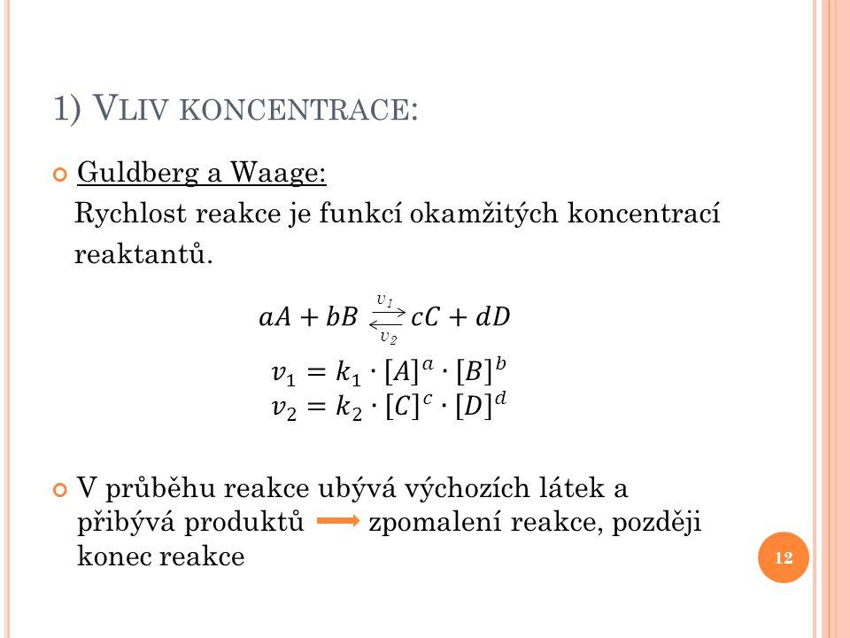 1) Vliv koncentrace: Guldberg a Waage: